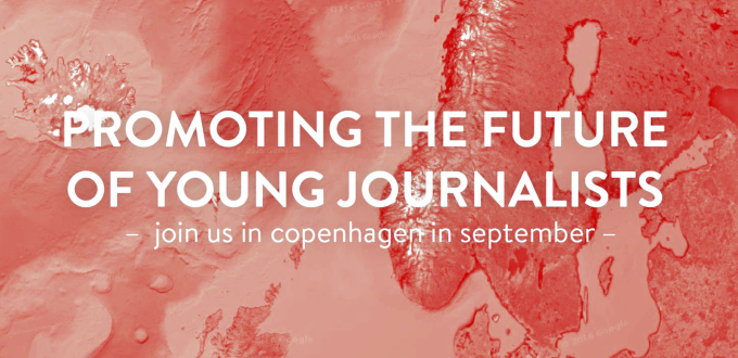 "Kartgrafik med texten ""Promoting the future of young journalists - join us is Copenhagen in september."""